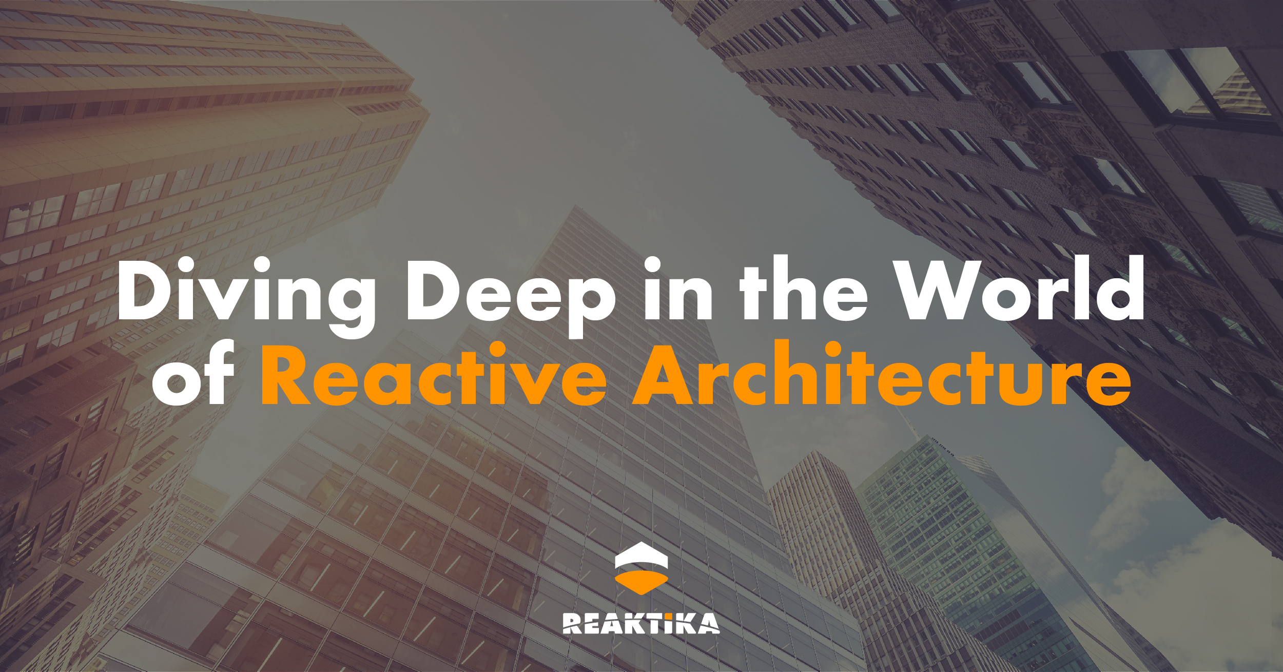 diving deep in the world of reactive architecture